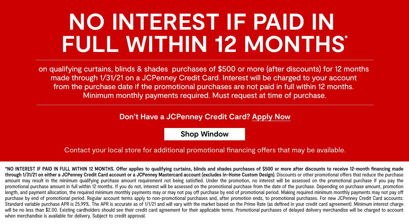 12 months special financing on qualifying curtains blinds & shades purchases by 1/31/21 on JCPenney credit card get details