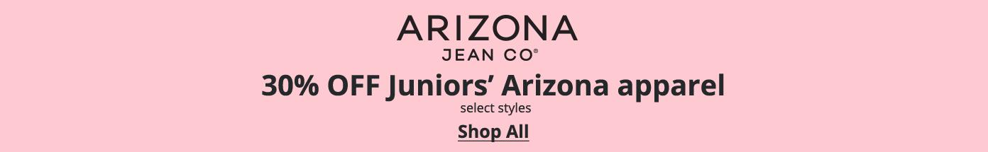 30% OFF Juniors' Arizona apparel, select styles. Shop All: