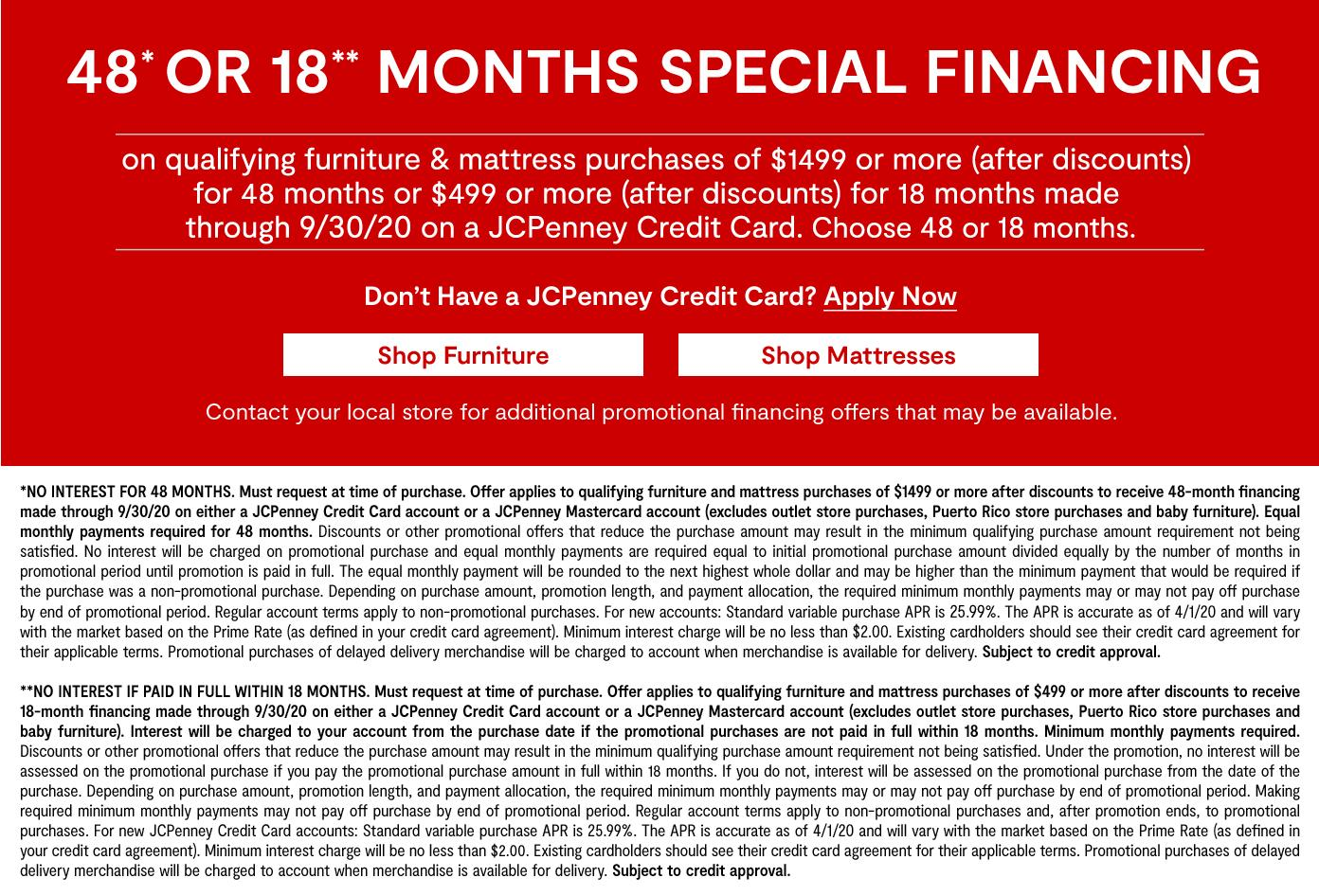 48 or 18 months special financing on qualifying furniture & mattress purchases by 9/30/20 on a JCP Credit Card