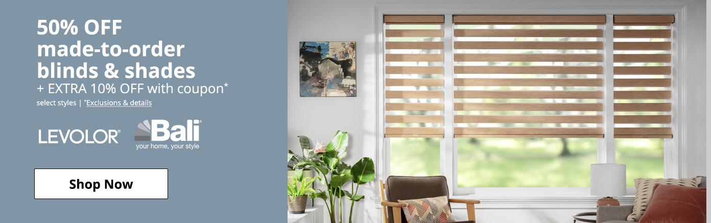 50% off made to order blinds & shades extra 10% off with coupon. LEVOLOR BALI shop now