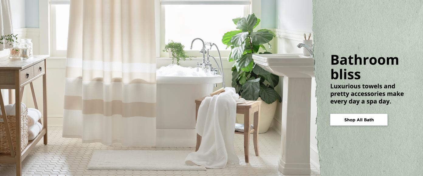 Bathroom bliss Luxurious towels and  pretty accessories make  every day a spa day. Shop All