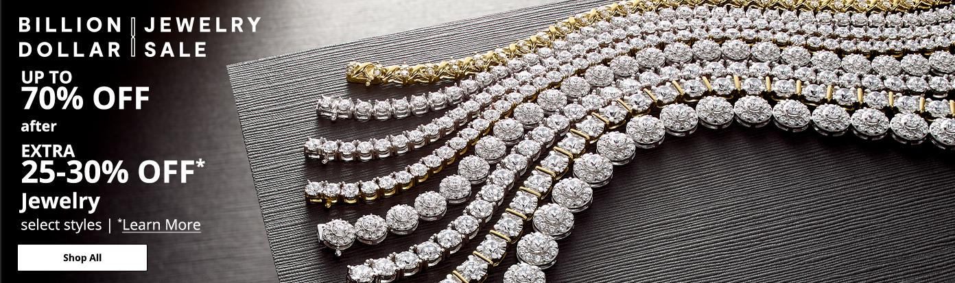 Billion Dollar Jewelry Sale. UP TO 70% OFF after EXTRA 25-30% OFF* Jewelry, select styles