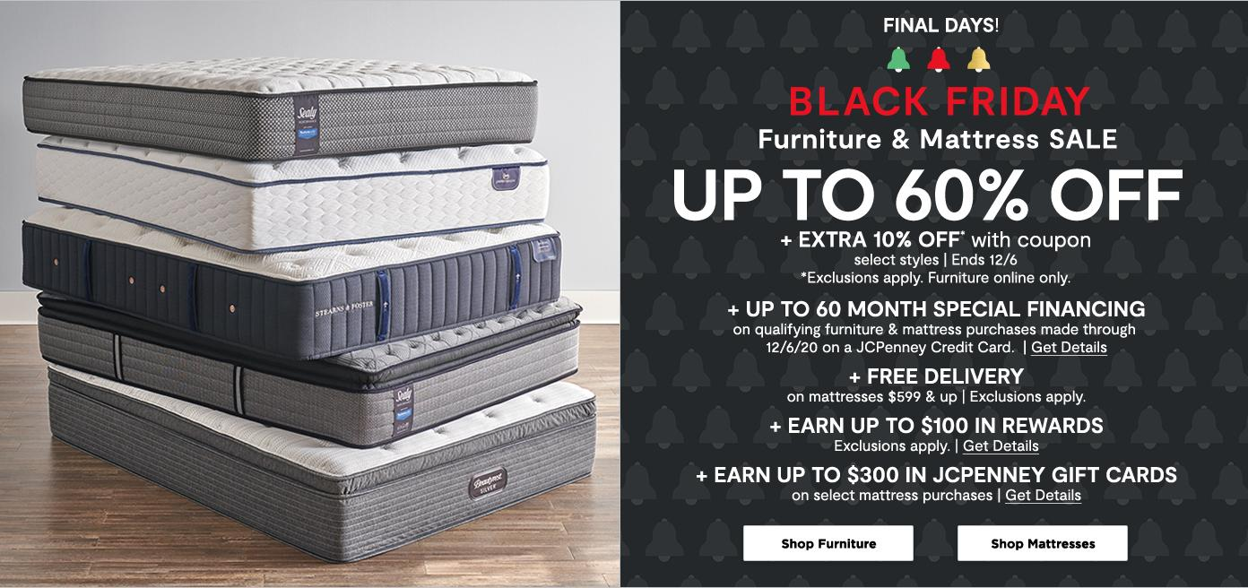 Black Friday Furniture & Mattress Sale. Up to 60% off. + EXTRA 10% OFF* with coupon select styles | Ends 12/6 Free Delivery