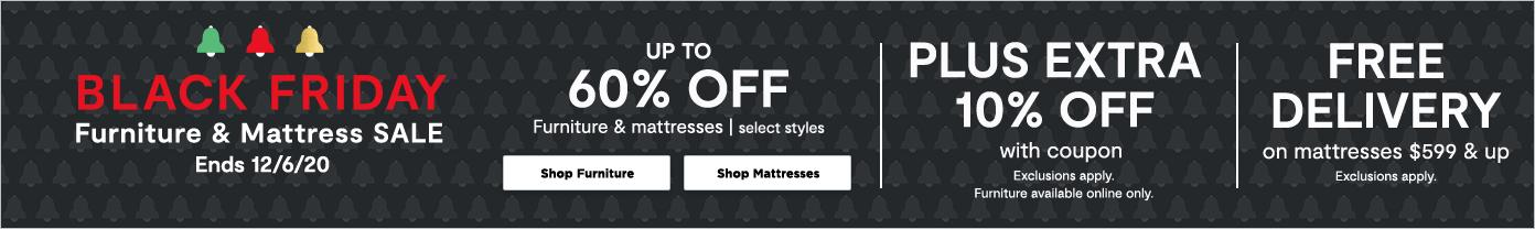 Black Friday Furniture & Mattress Sale up to 60% off Shop Furniture & Mattress