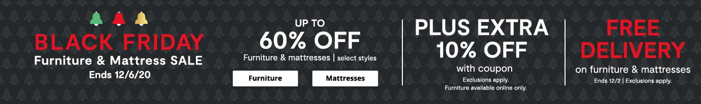 Black Friday Furniture & Mattress Sale up to 60% off. Up to 60 month special financing + free delivery