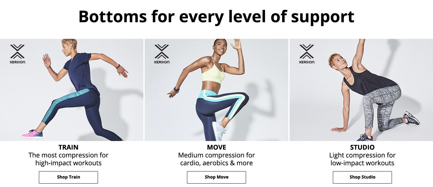 Bottoms for every level of support. Shop Train, Move, Studio. Xersion