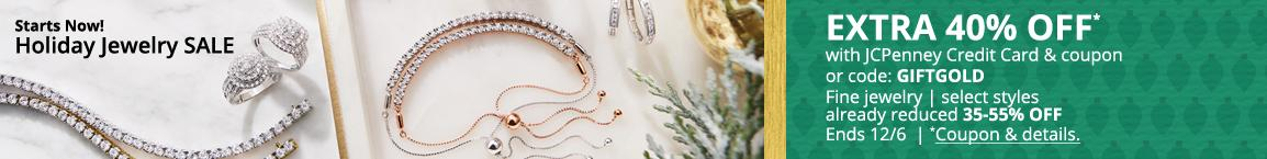 EXTRA  40% OFF*  with JCPenney Credit Card  & coupon or code: GIFTGOLD   Fine jewelry | select styles already reduced 35-55% OFF Ends 12/6  *Coupon & details.