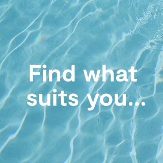 Find what suits you...
