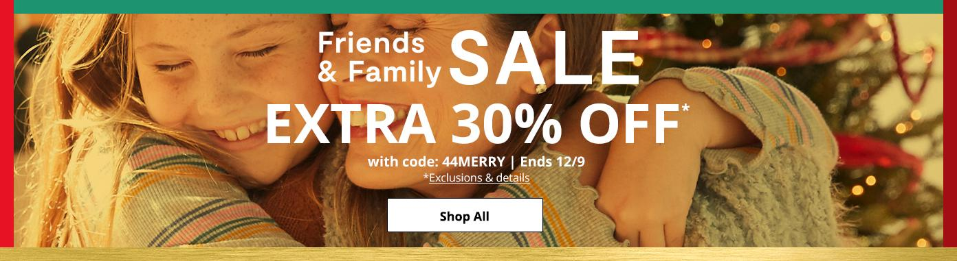 Friends & Family Sale EXTRA 30% OFF* with code 44MERRY, Ends 12/9. Shop All: