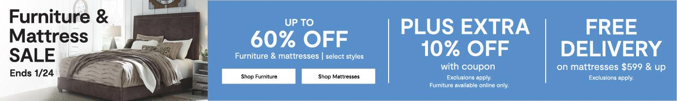 Furniture & Mattress sale Ends 1/24. Up to 60% off. Free Delivery.