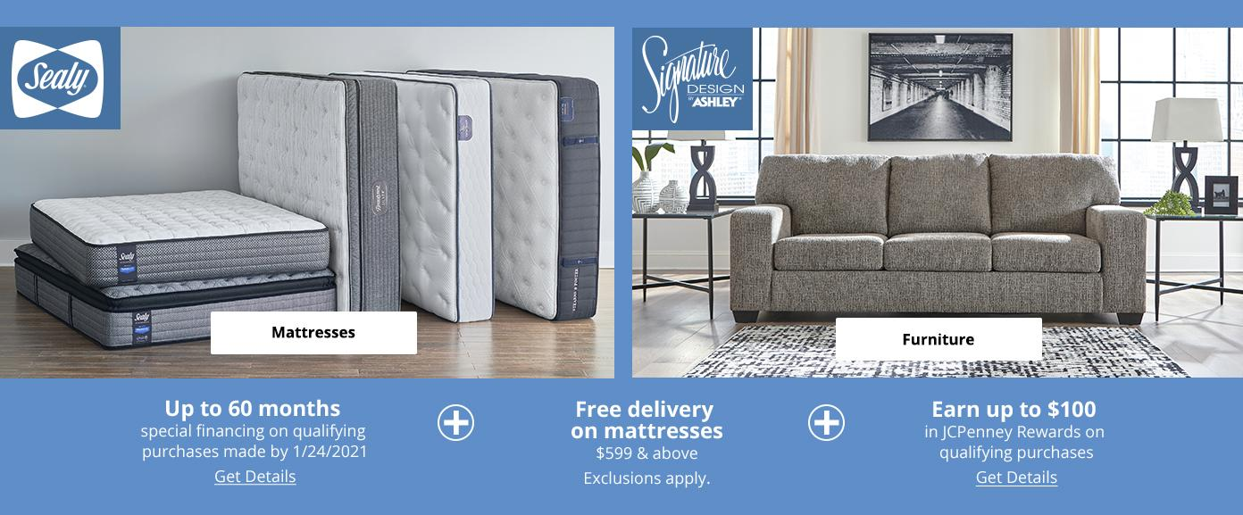 Furniture & Mattresses. UP to 60 months special financing on qualifying purchases made by 1/24/2021. Get details: