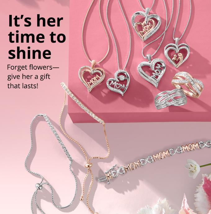 It's her  time to  shine Forget flowers—  give her a gift   that lasts!