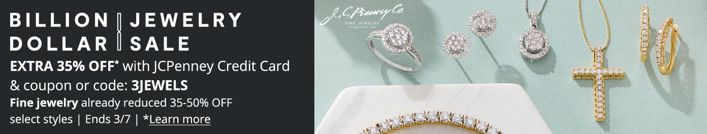 Jewelry Sale EXTRA 35% OFF* with JCPenney Credit Card & coupon or code: 3JEWELS Fine jewelry already reduced 35-50% OFF select styles | Ends 3/7 | *Learn more