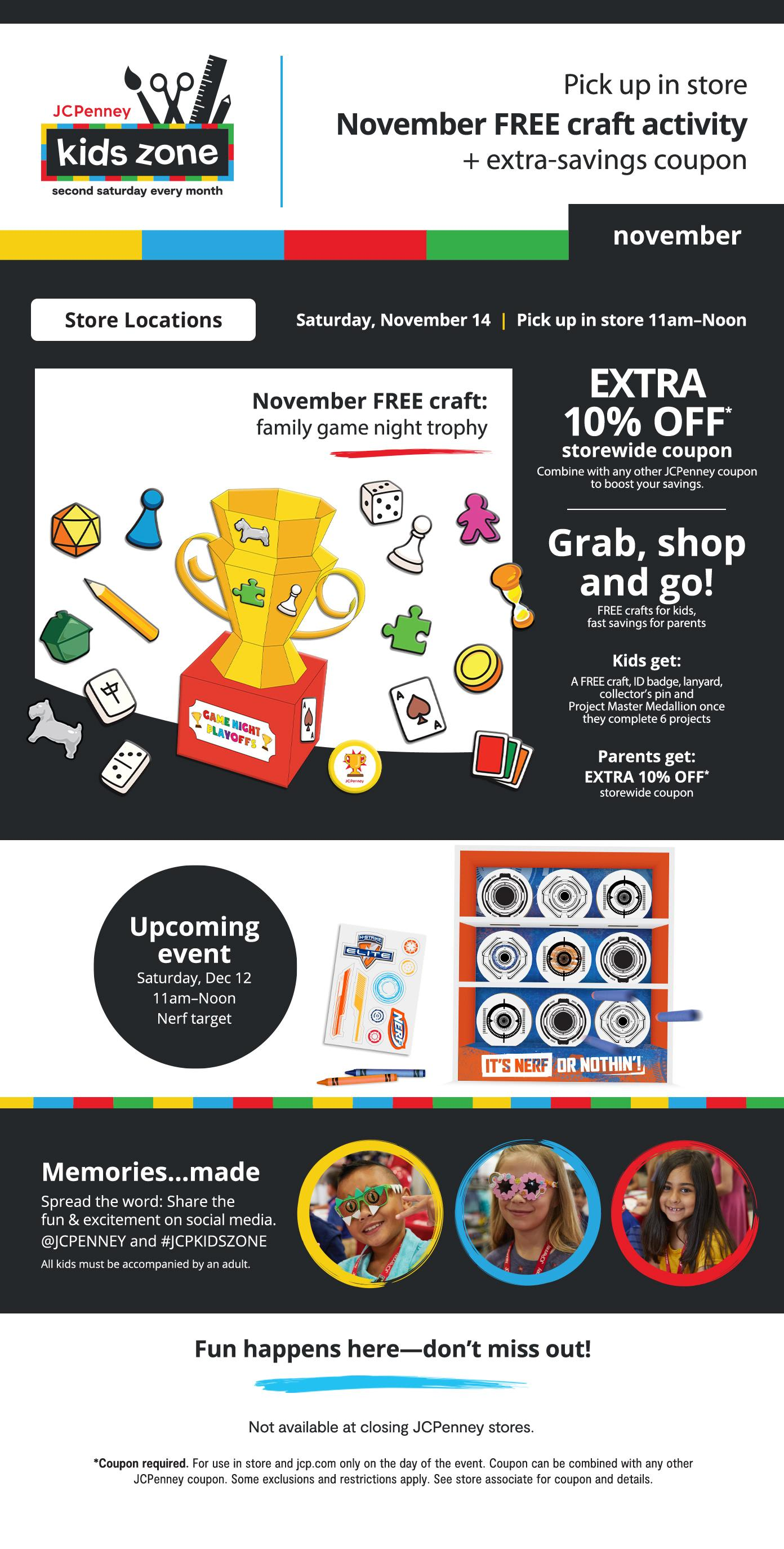 Kids Zone every 2nd Saturday. Nov 14th. Pick up in store November FREE craft activity + extra-savings coupon