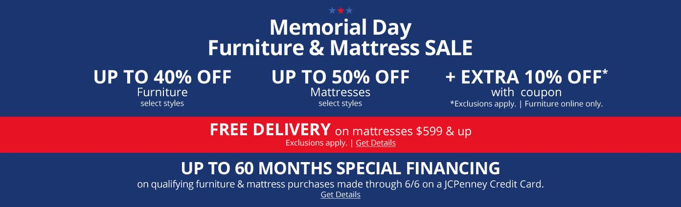 Memorial Day Furniture & Mattress Sale. Up to 40% and 50% off extra 10% off Free delivery up to 60 month special financing