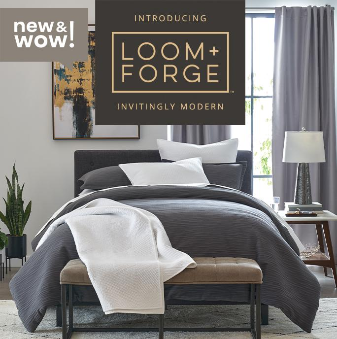 new&wow! Introducing Loom + Forge. Invitingly modern.