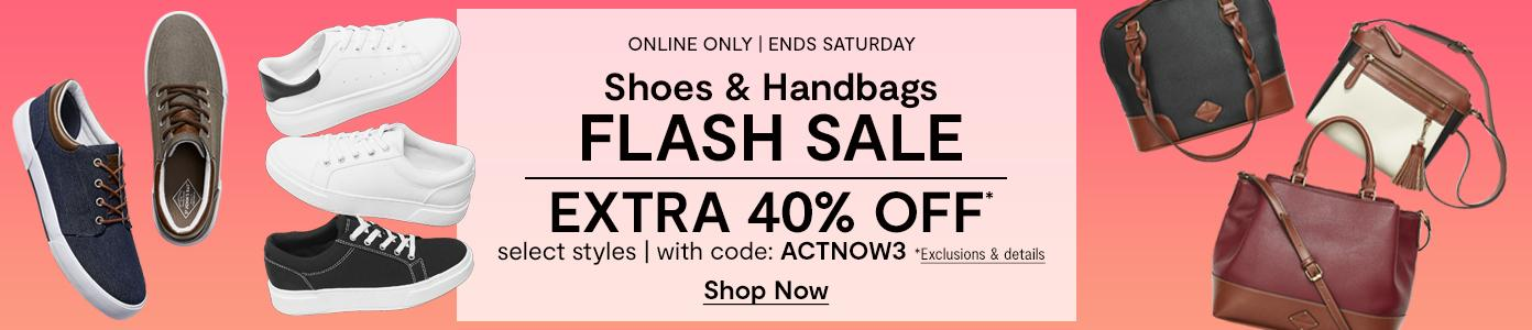 Online only. Ends Saturday. Shoes & Handbags FLASH SALE. EXTRA 40% OFF select styles with code ACTNOW3. *Exclusions apply. Shop Now: