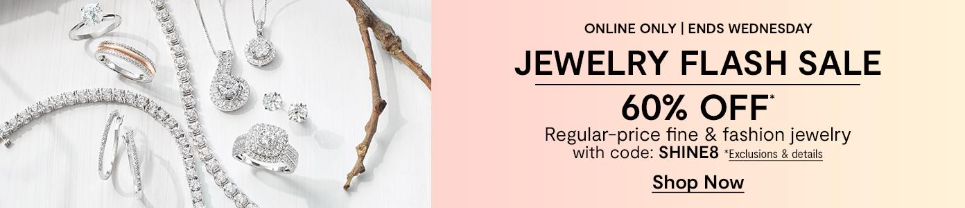 Online only. Ends Wednesday. JEWELRY FLASH SALE 60% OFF* Regular-price fine & fashion jewelry with code: SHINE8. *Exclusions & details. Shop Now: