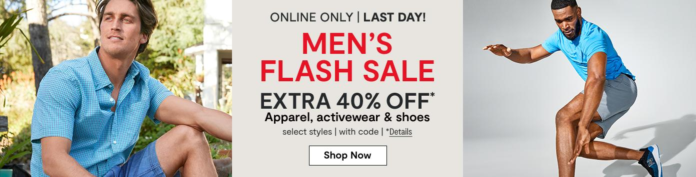 Online only. Last day! MEN'S FLASH SALE extra 40% off* Apparel, activewear & shoes, select styles, with code.