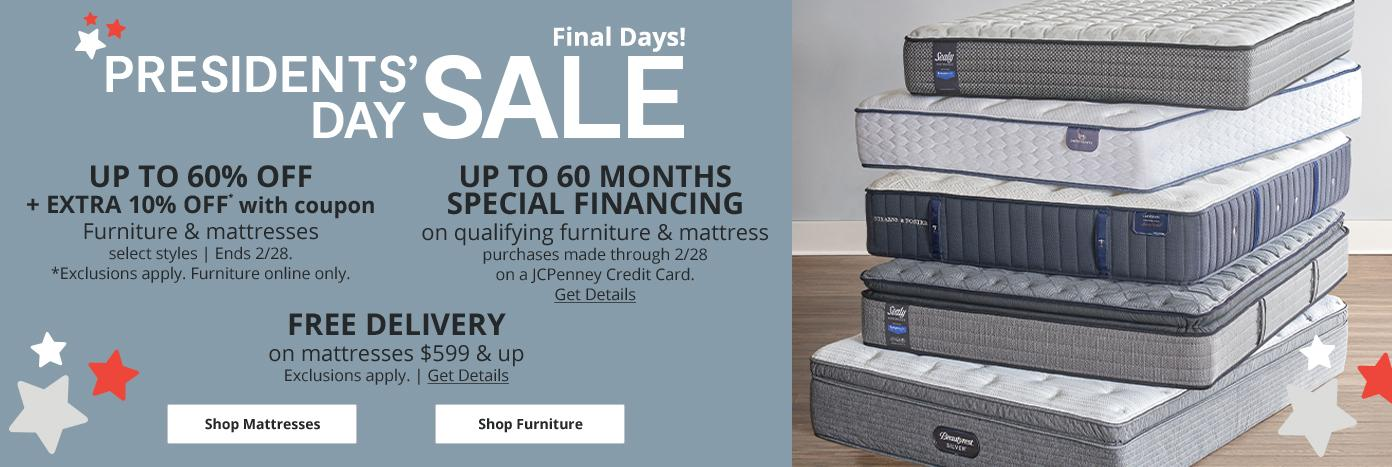 President's Day Sale Final Days Up to 60% Off. up to 60 Months Special Financing. Free Delivery Shop Furniture & Mattresses