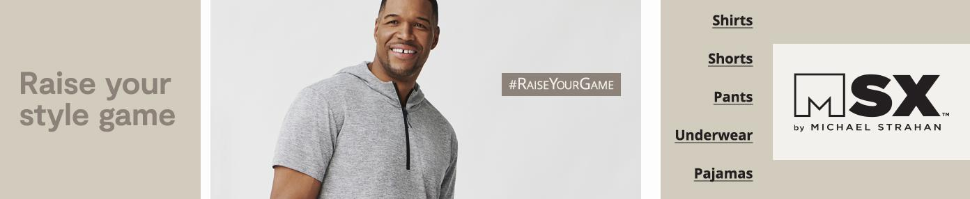 Raise your style game. MSX by Michael Strahan Shirts shorts pants underwear pajamas