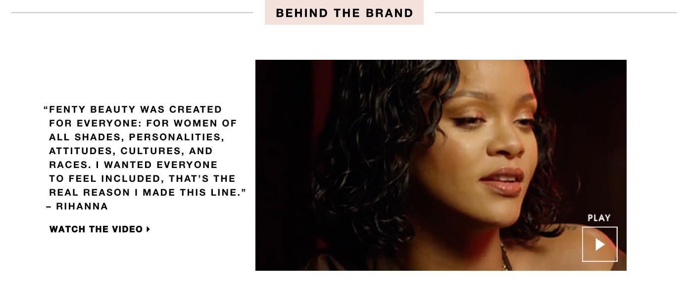 Sephora - Fenty - BEHIND THE BRAND