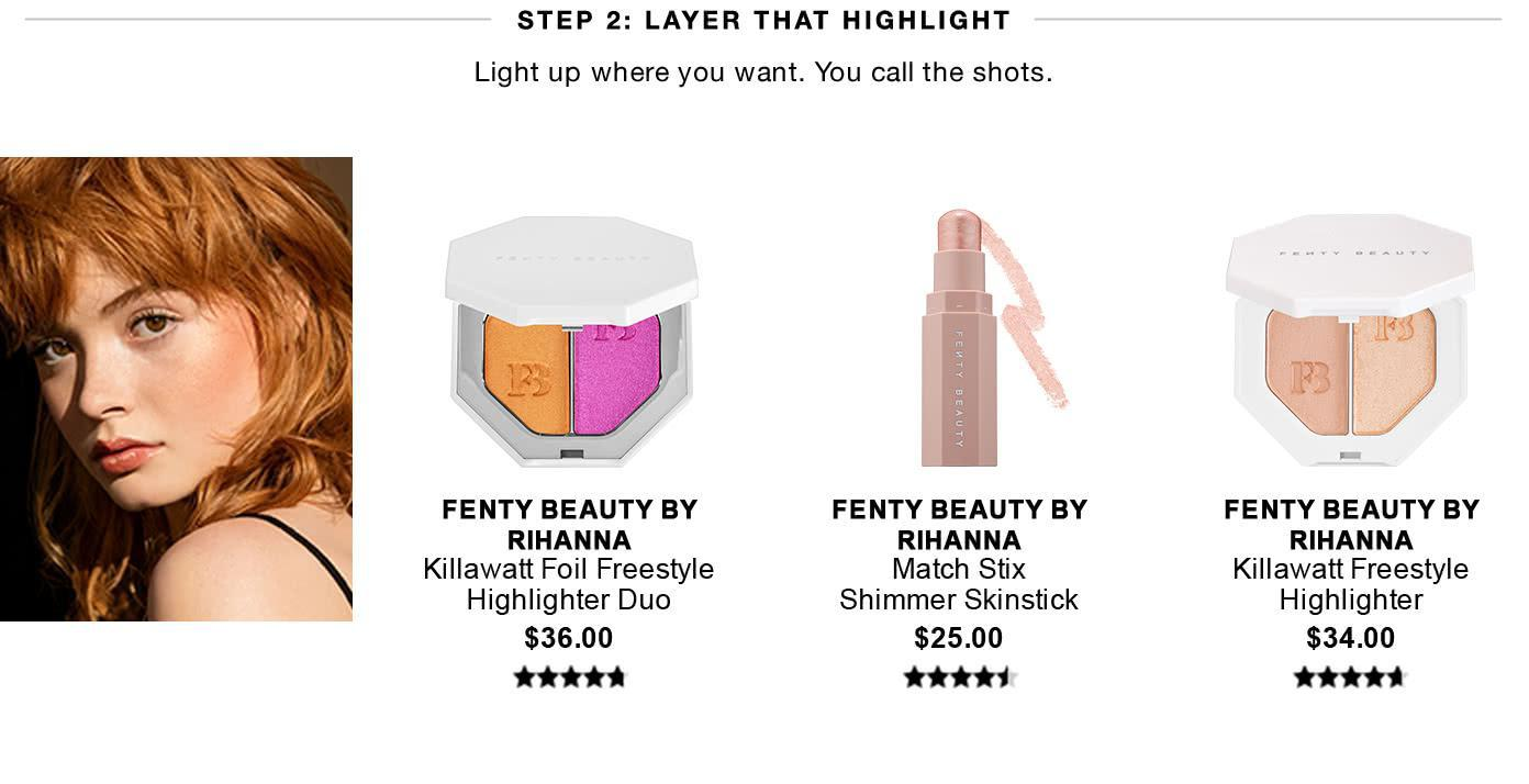 Sephora - Step 2 - LAYER THAT HIGHLIGHT - Light up where you want. You call the shots.