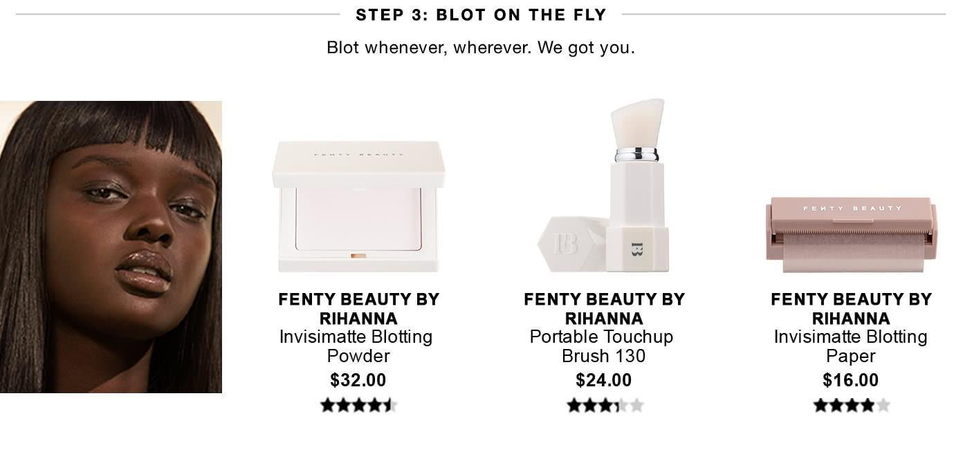 Sephora - Step 3 - BLOT ON THE FLY - Blot whenever, wherever. We got you.