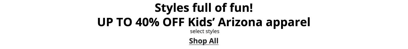 Styles full of fun! UP TO 40% OFF Kids' Arizona apparel, select styles. Shop All: