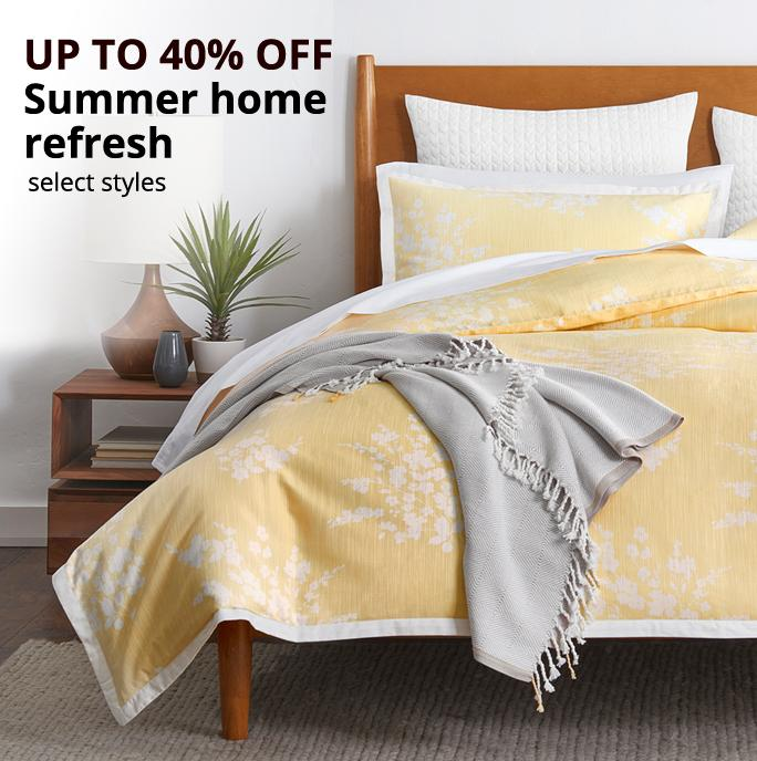 UP TO 40% OFF Summer home refresh, select styles