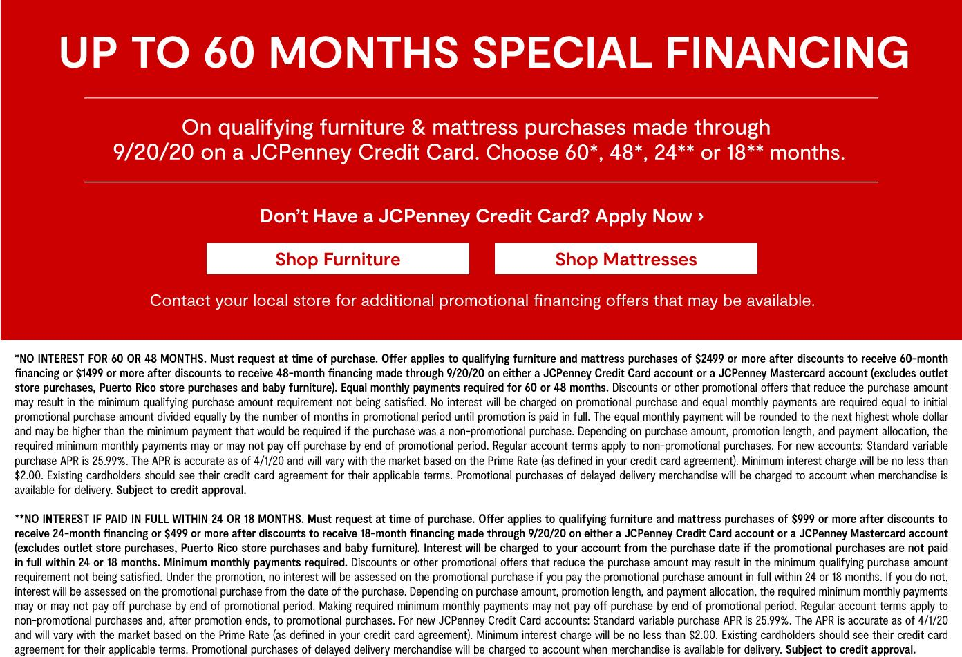 Up to 60 months special financing on qualifying furniture & mattress purchases made 9/20 on JCP credit card
