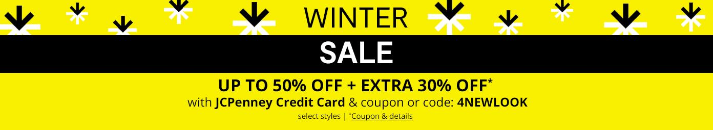 Winter Sale up to 50% off + extra 30%* off with JCP Credit Card & coupon code 4NEWLOOK select styles . coupons & details