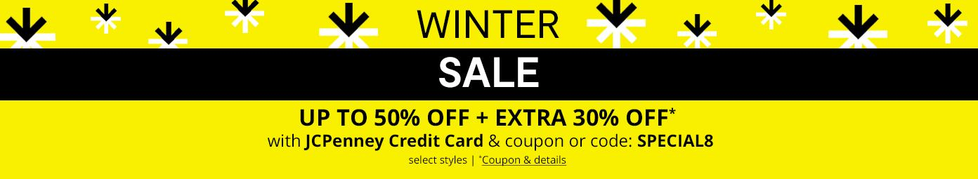 Winter Sale up to 50% off + extra 30%* off with JCP Credit Card & coupon code SPECIAL8 select styles . coupons & details